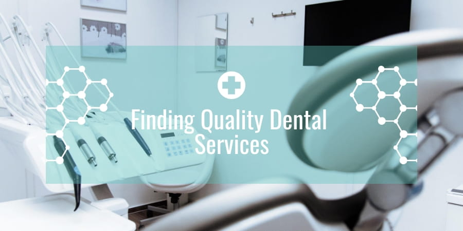 Finding Quality Dental Services