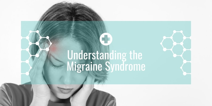Understanding the Migraine Syndrome
