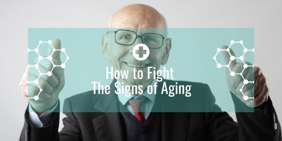 How to Fight The Signs of Aging