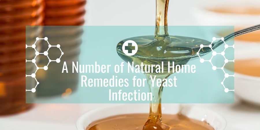 A Number of Natural Home Remedies for Yeast Infection