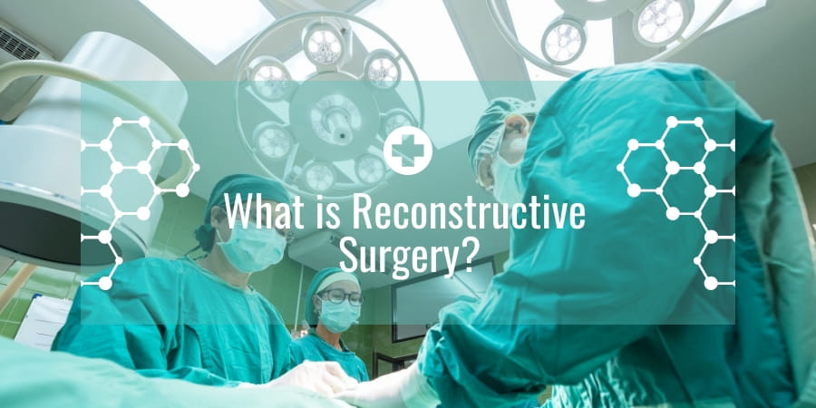 What is Reconstructive Surgery?