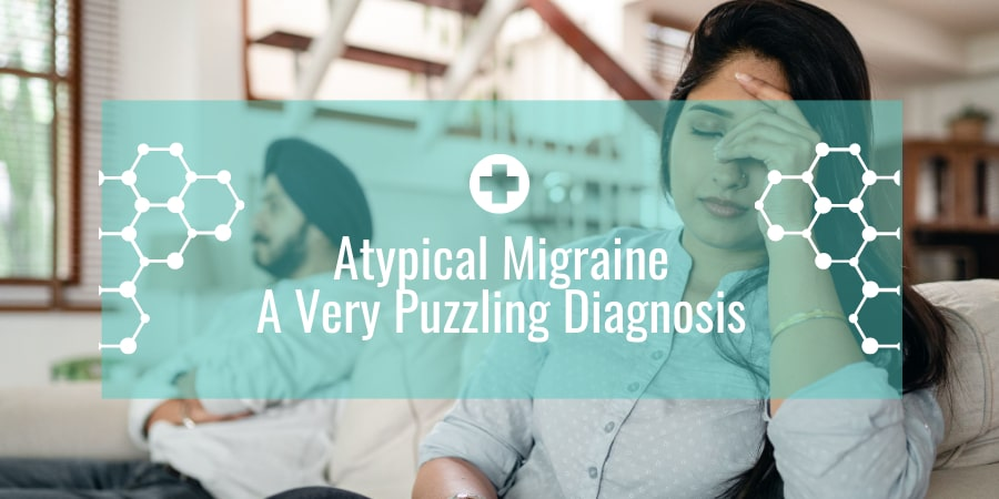 Atypical Migraine – A Very Puzzling Diagnosis