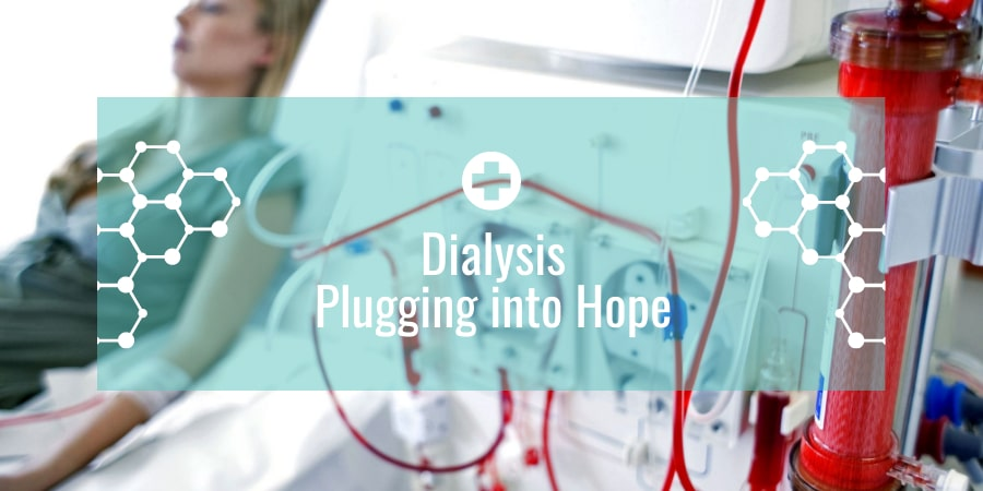 Dialysis – Plugging into Hope